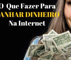 5 DICAS DE O QUE FAZER PARA GANHAR DINHEIRO NA INTERNET ?
