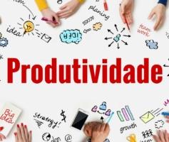 PRODUTIVIDADE | QUER SER MAIS PRODUTIVO ?