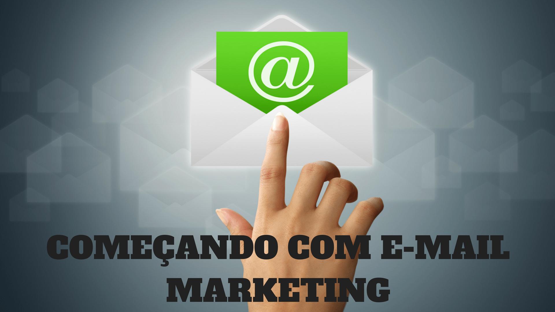 COMEÇANDO COM E-MAIL MARKETING DO ZERO