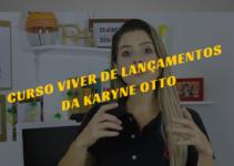 CURSO VIVER DE LANÇAMENTOS DA KARYNE OTTO. SAIBA MAIS AQUI.