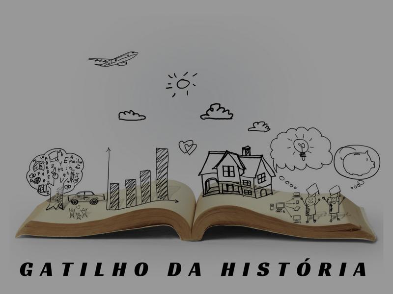 GATILHO MENTAL HISTÓRIA OU STORYTELLING